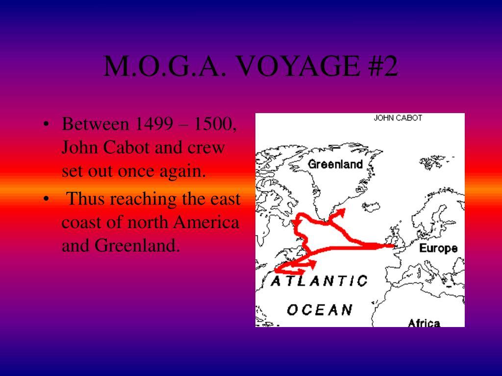 M.O.G.A. VOYAGE #2