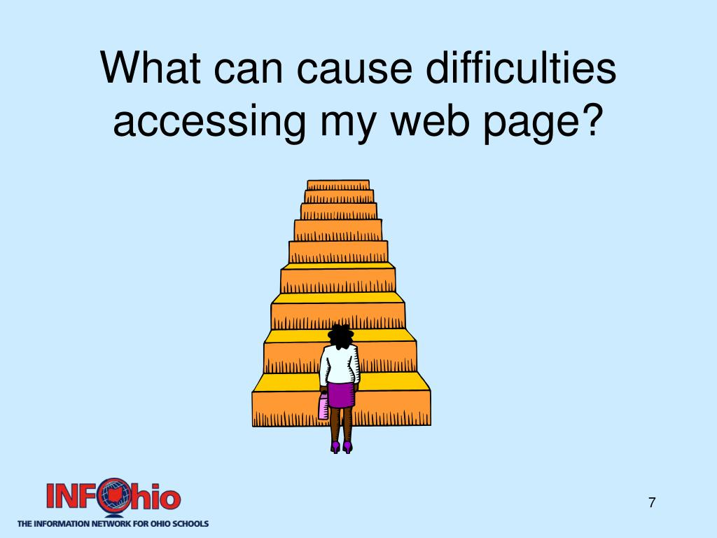 What can cause difficulties accessing my web page?
