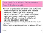 preschool educational environments part b indicator 6