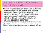 preschool educational environments part b indicator 6