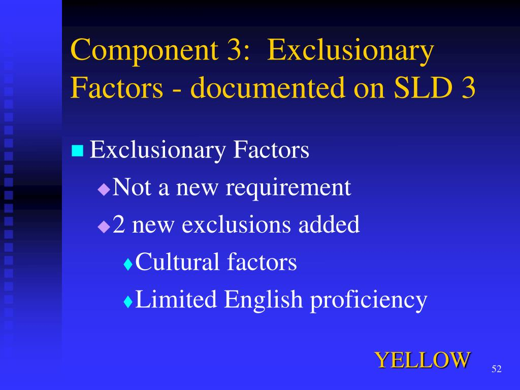 Component 3:  Exclusionary Factors - documented on SLD 3