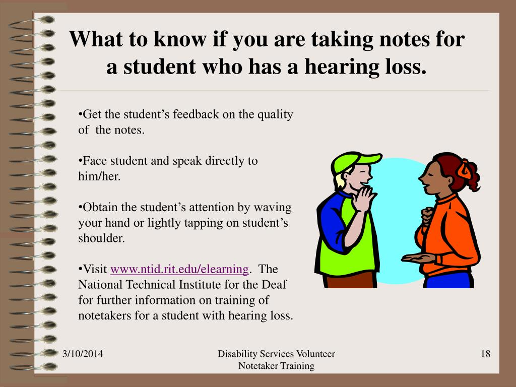 What to know if you are taking notes for a student who has a hearing loss.