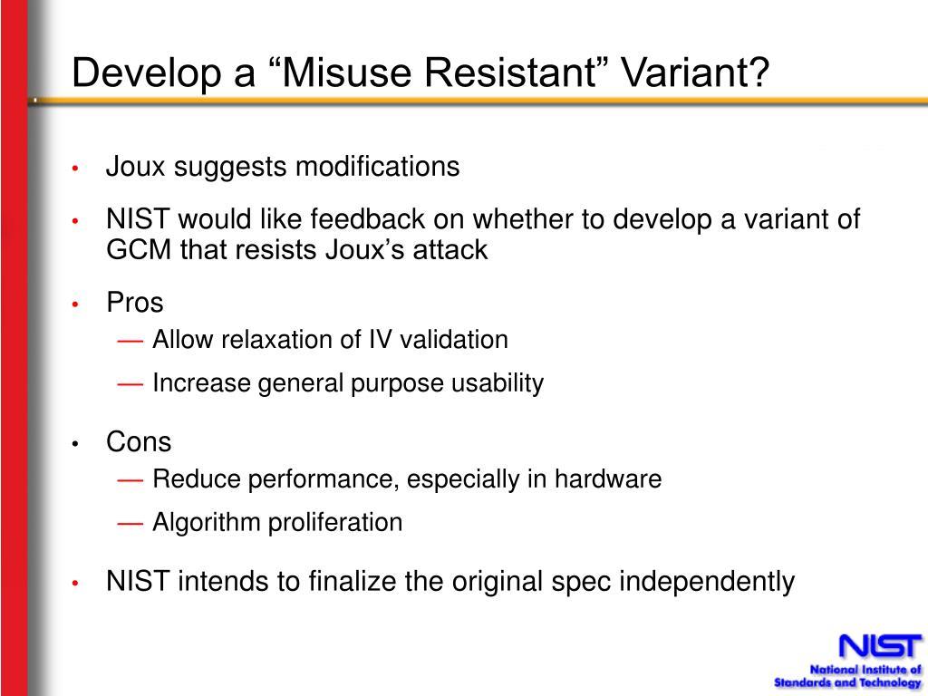 "Develop a ""Misuse Resistant"" Variant?"