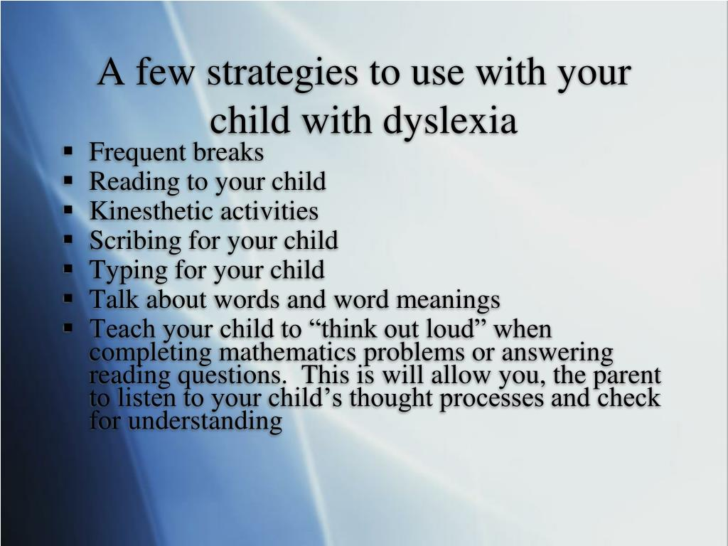 A few strategies to use with your child with dyslexia