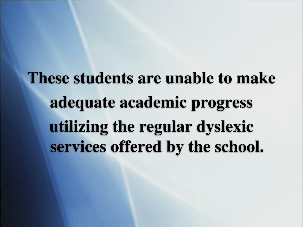 These students are unable to make