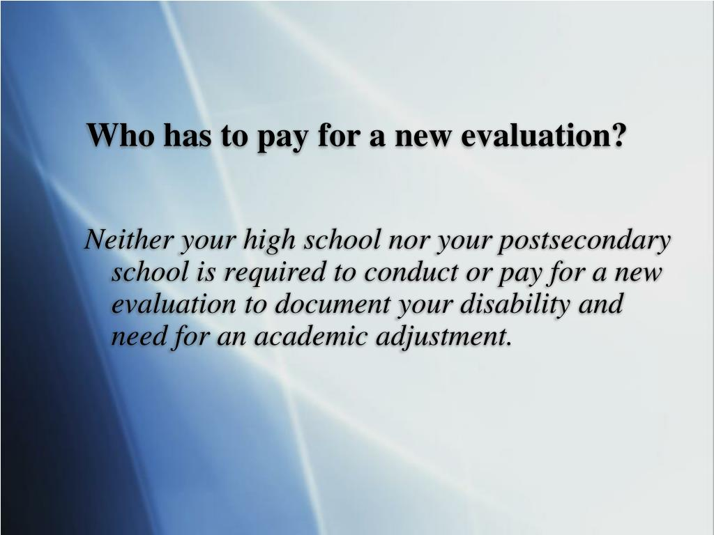 Who has to pay for a new evaluation?
