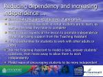 reducing dependency and increasing independence
