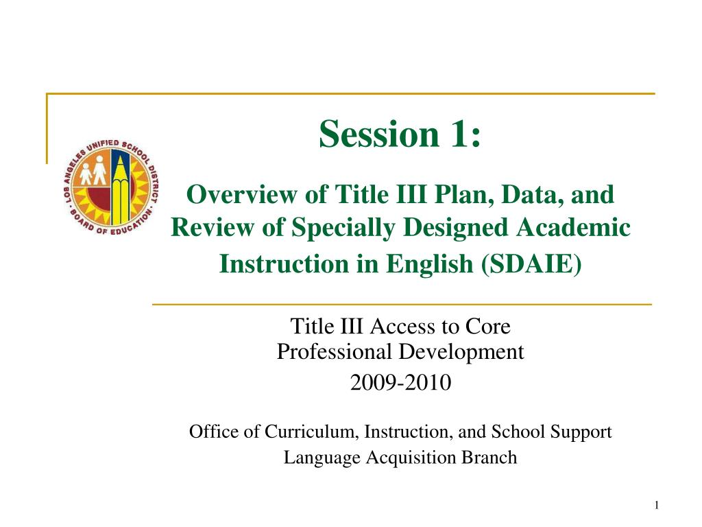 Ppt Session 1 Overview Of Title Iii Plan Data And Review Of Specially Designed Academic Instruction In English Sdaie Powerpoint Presentation Id 674129