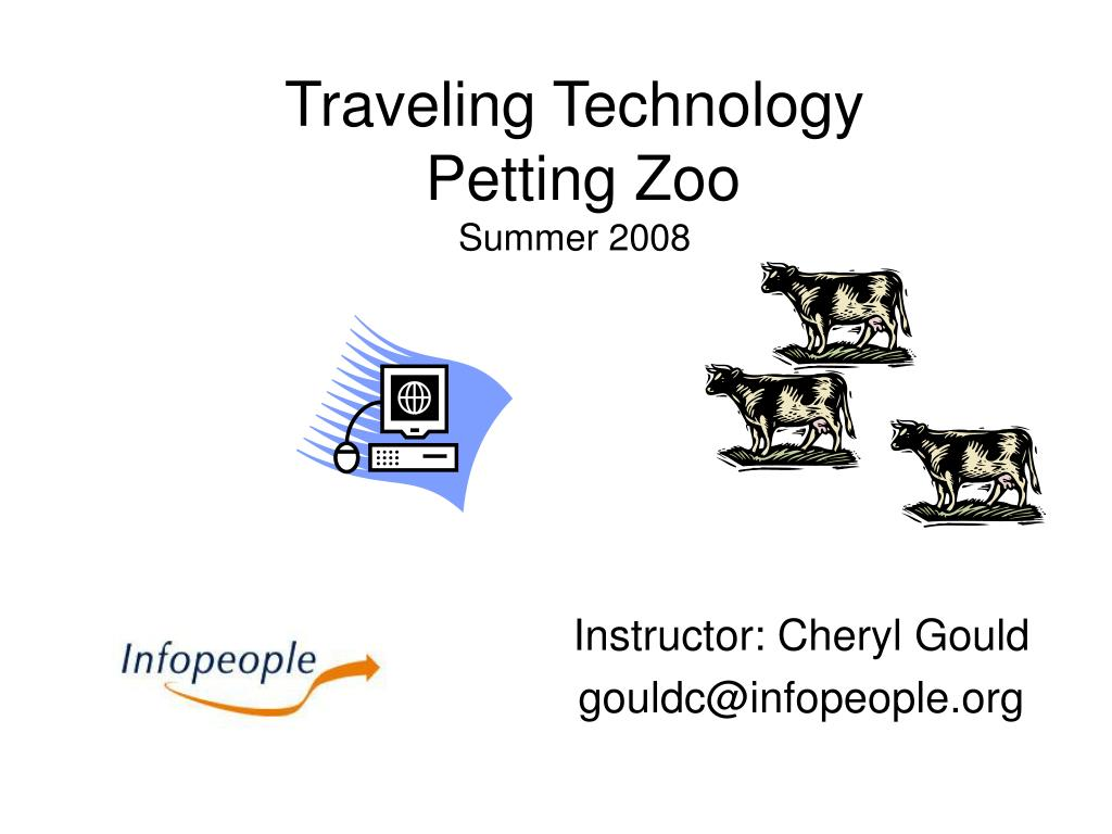 traveling technology petting zoo summer 2008 l.
