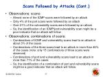 scans followed by attacks cont