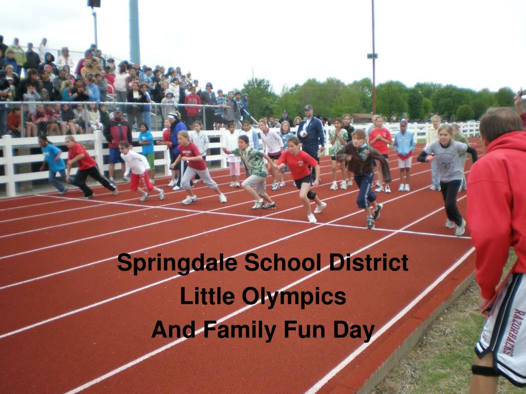 springdale school district little olympics and family fun day l.