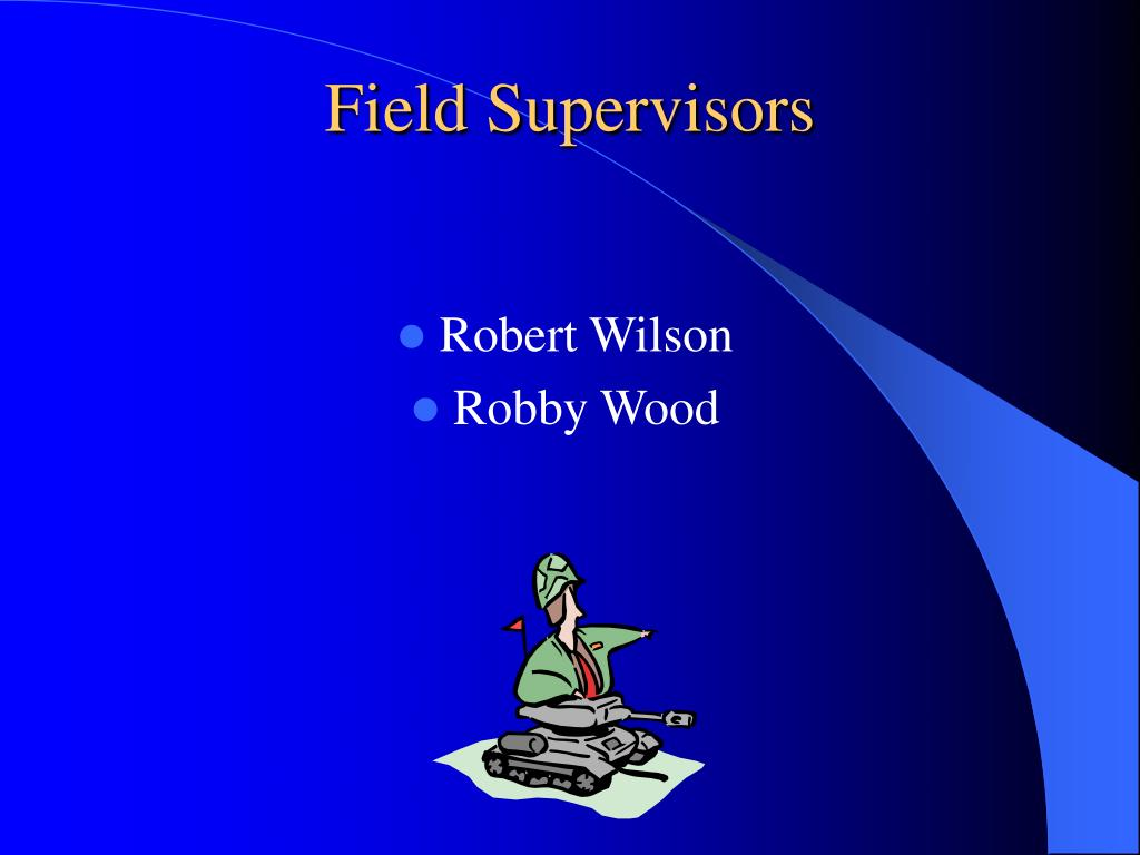 Field Supervisors