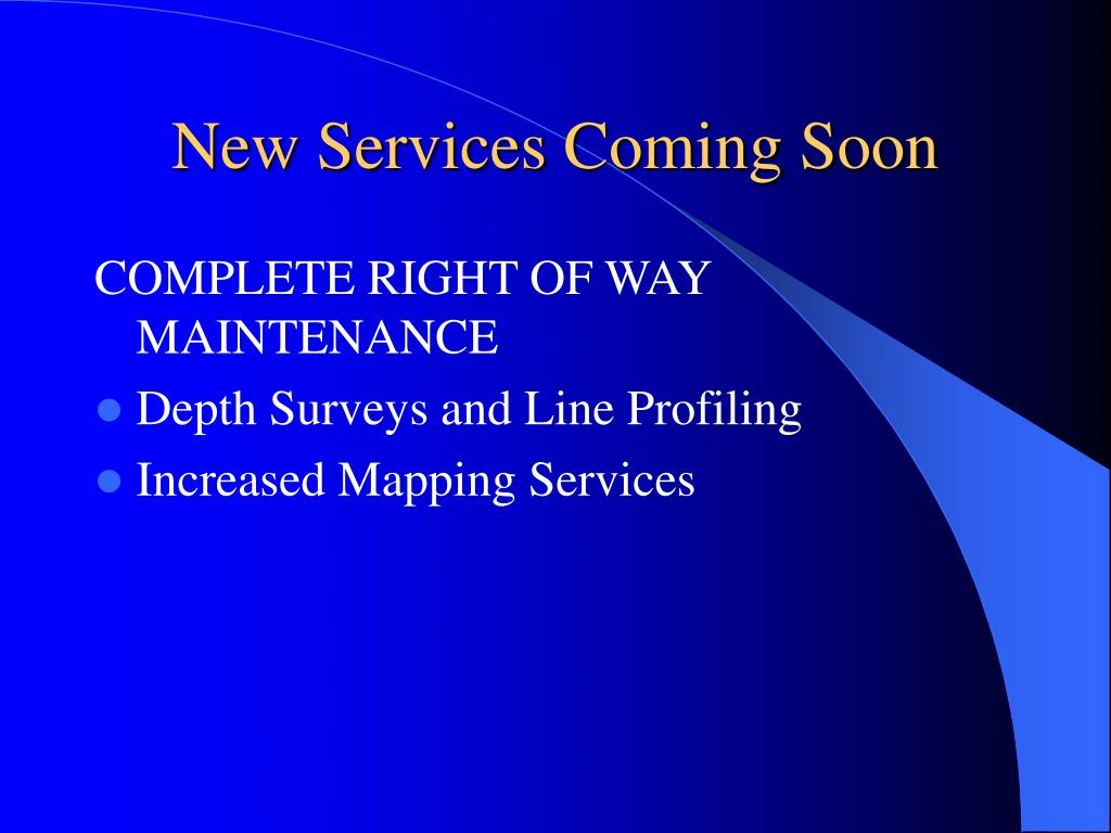 New Services Coming Soon