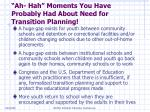 ah hah moments you have probably had about need for transition planning
