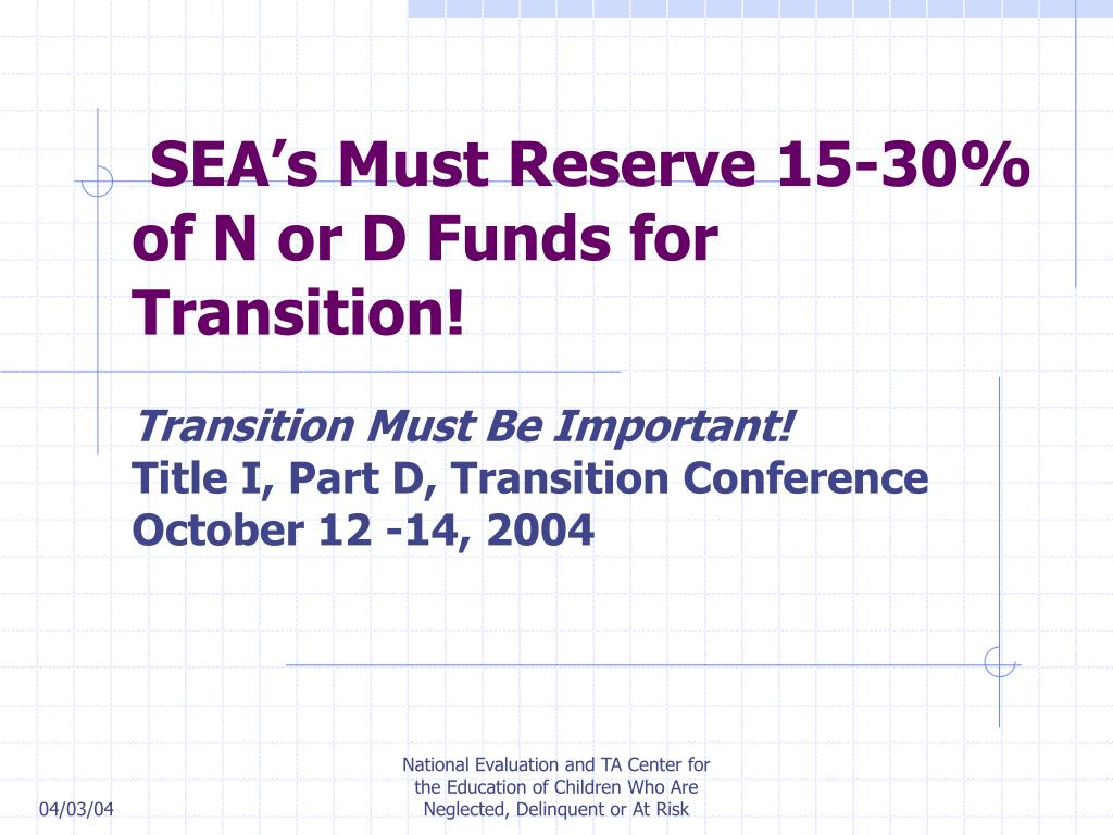sea s must reserve 15 30 of n or d funds for transition l.