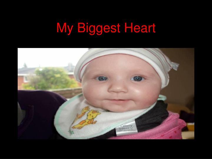 My biggest heart