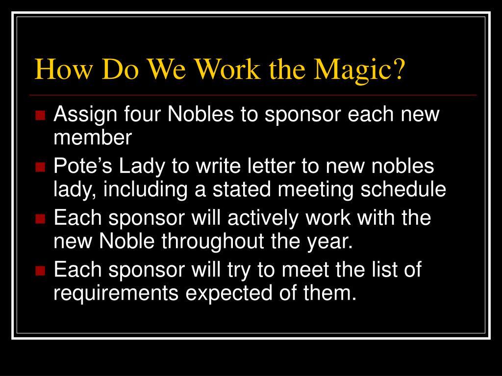 How Do We Work the Magic?
