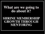 what are we going to do about it shrine membership growth through mentoring
