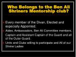 who belongs to the ben ali shriners mentorship club