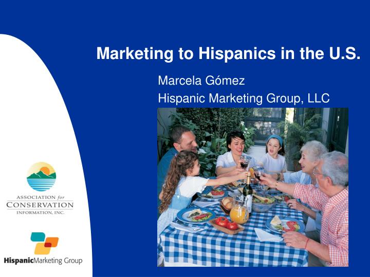 Marketing to hispanics in the u s