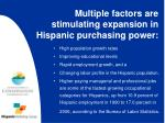 multiple factors are stimulating expansion in hispanic purchasing power