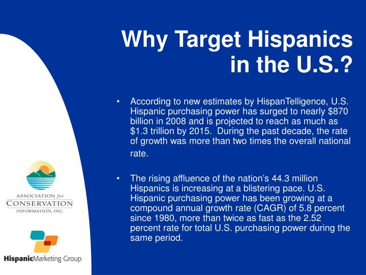 Why target hispanics in the u s