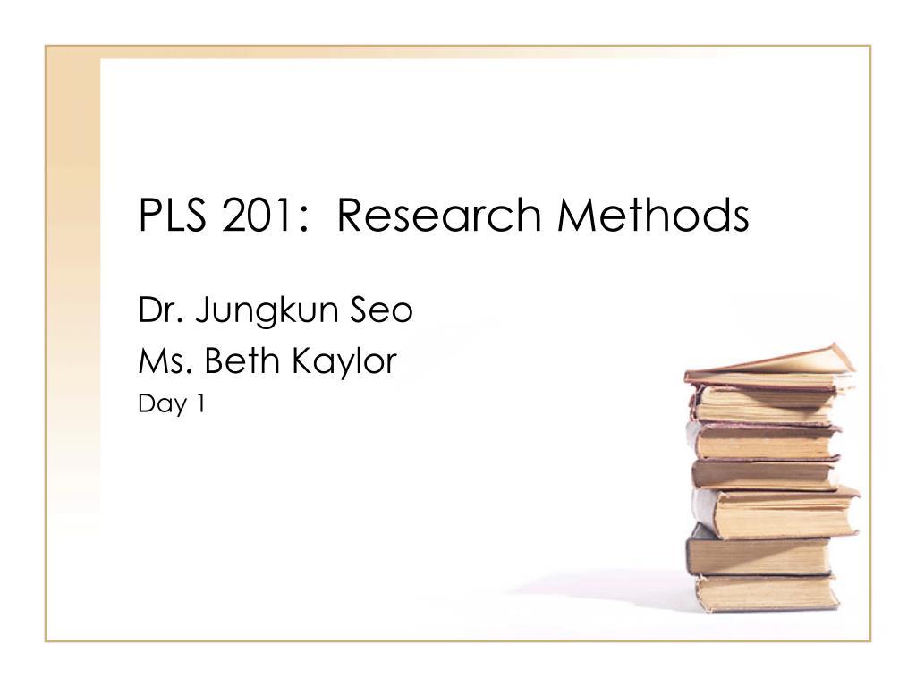 pls 201 research methods l.