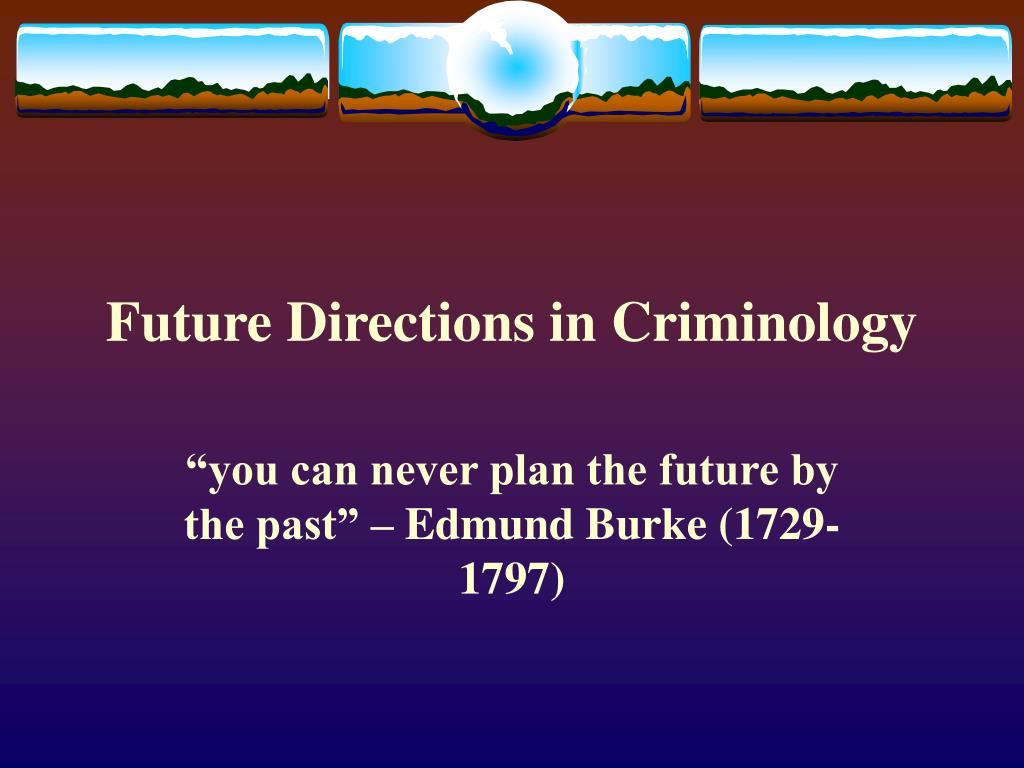 Future Directions in Criminology