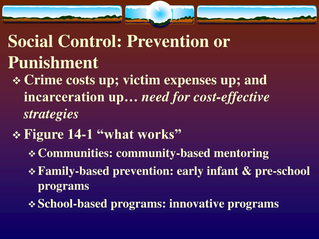 Social Control: Prevention or Punishment