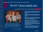 result closer family ties
