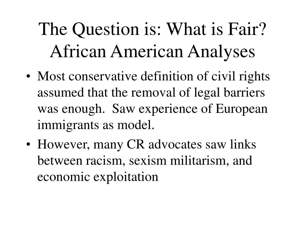 The Question is: What is Fair? African American Analyses