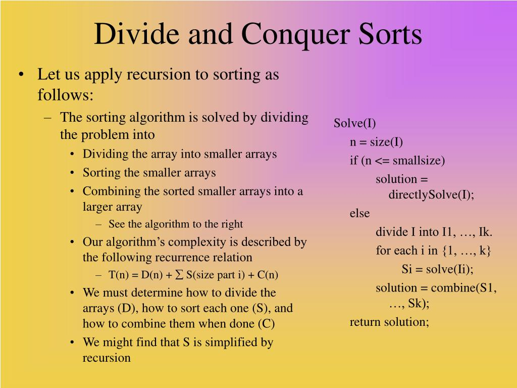 Let us apply recursion to sorting as follows: