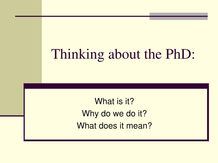 Thinking about the phd
