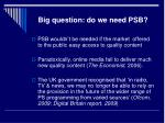 big question do we need psb