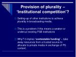 provision of plurality institutional competition