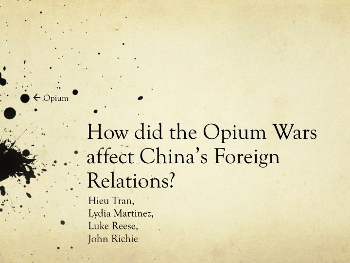 how did the opium wars affect china s foreign relations n.