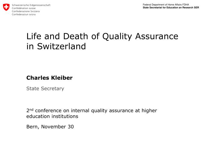 Life and Death of Quality Assurance in Switzerland