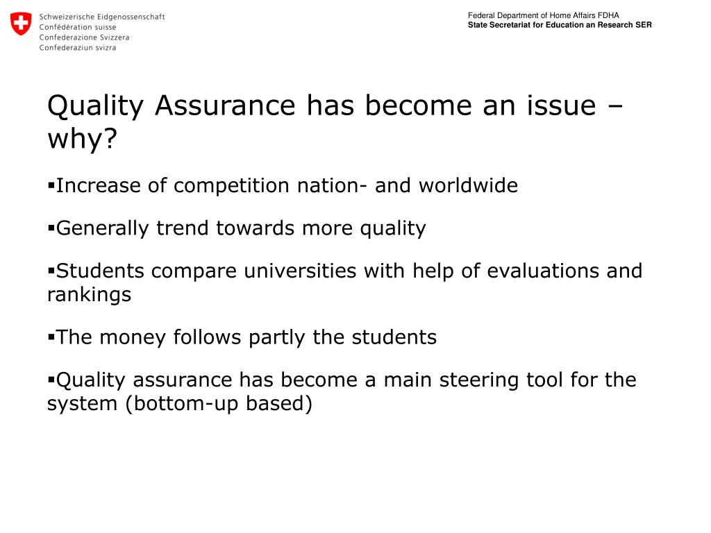 Quality Assurance has become an issue – why?