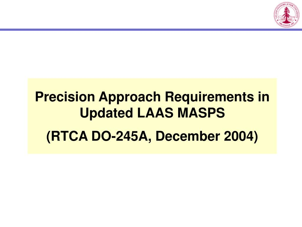 Precision Approach Requirements in Updated LAAS MASPS
