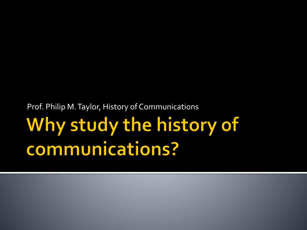 prof philip m taylor history of communications l.