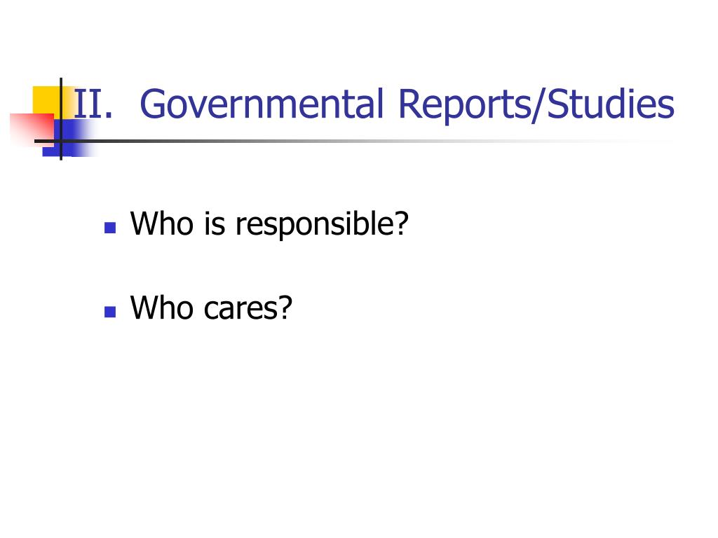 II.  Governmental Reports/Studies