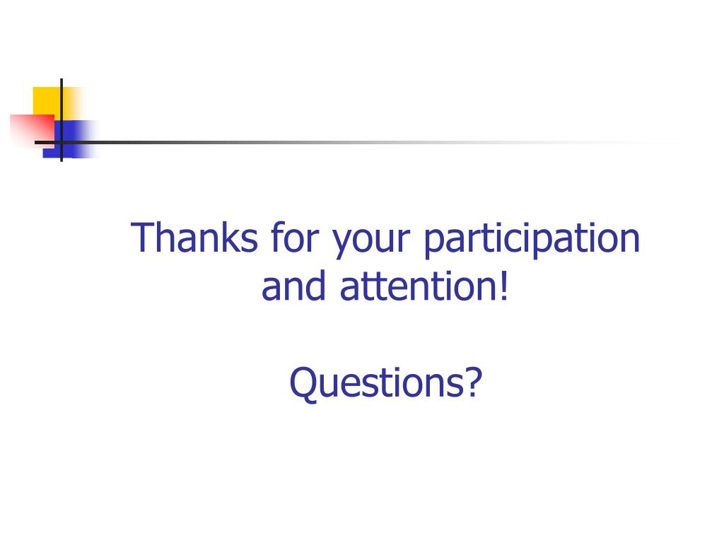 Thanks for your participation and attention!