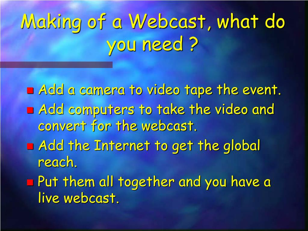 Making of a Webcast, what do you need ?