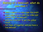 making of a webcast what do you need