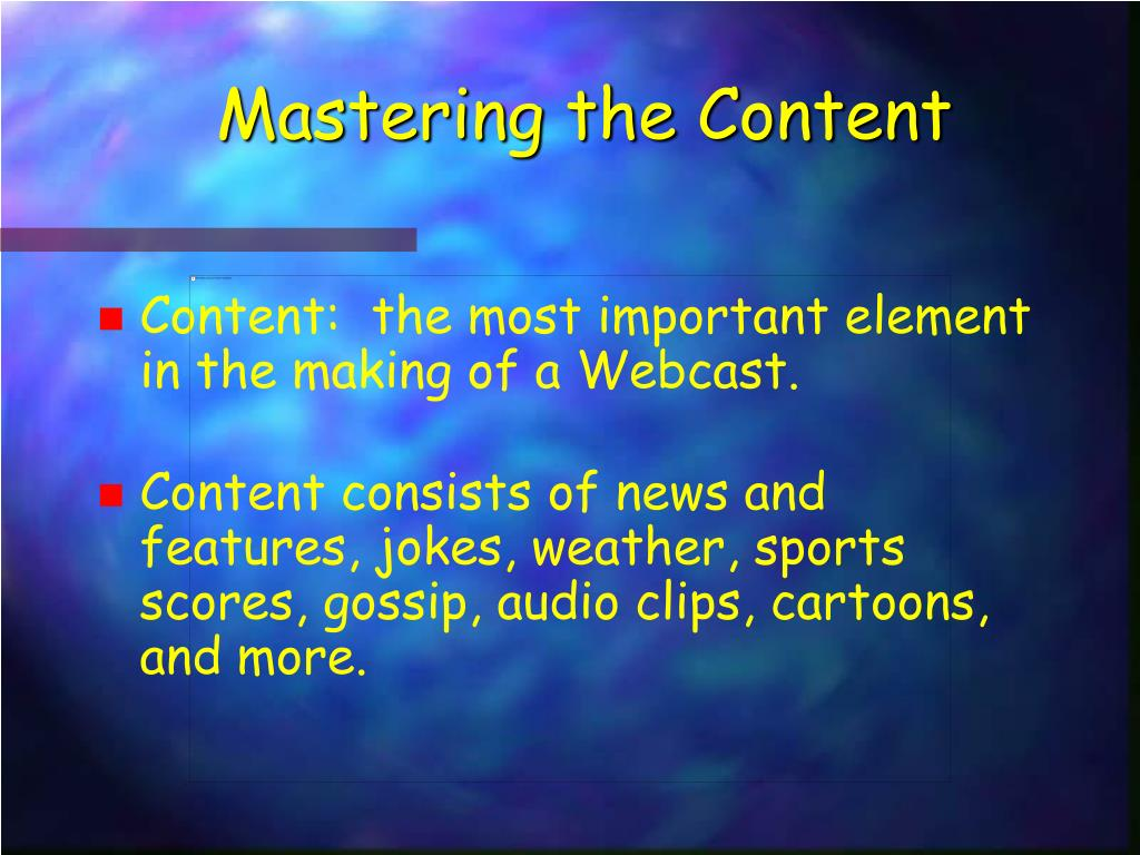 Mastering the Content