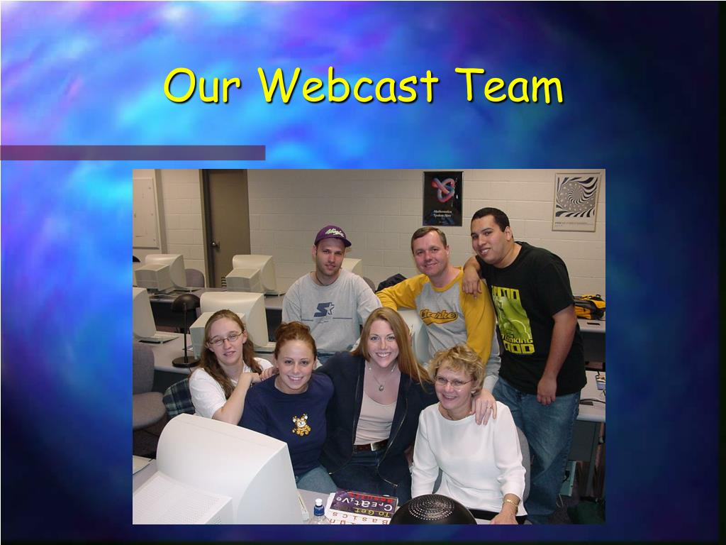 Our Webcast Team
