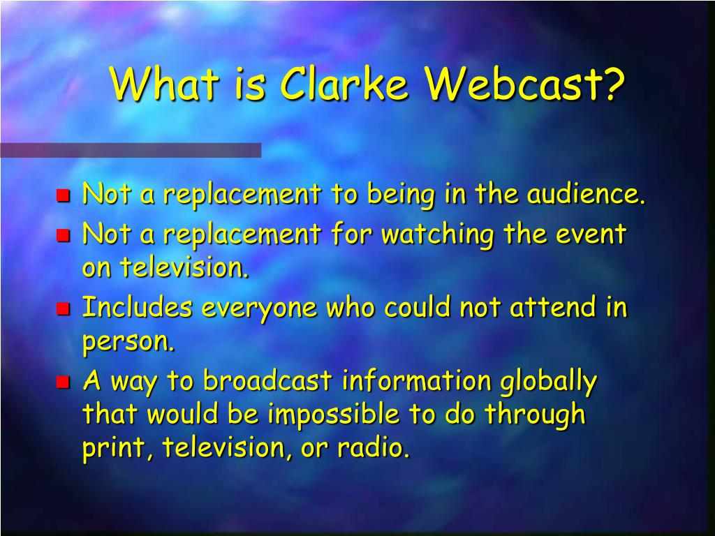 What is Clarke Webcast?