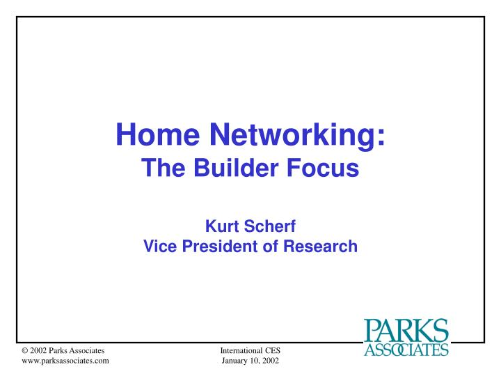 Home networking the builder focus