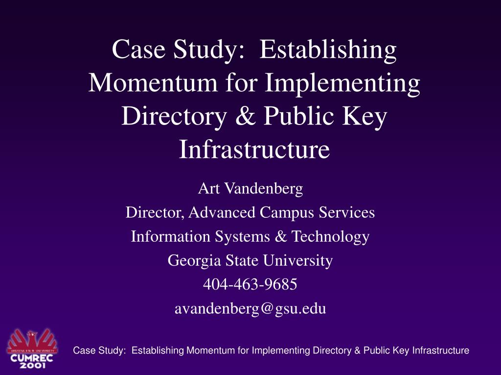 case study establishing momentum for implementing directory public key infrastructure l.