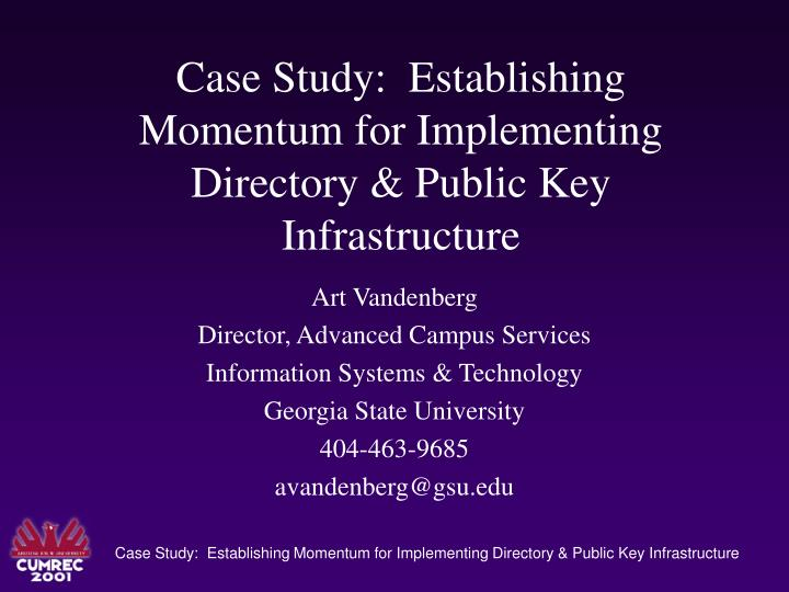 Case study establishing momentum for implementing directory public key infrastructure